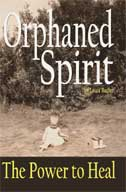 Orphaned Spirit - A Book of Healing from Childhoood Sexual Abuse